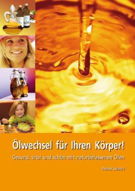 Ölwechsel für Ihren Körper!