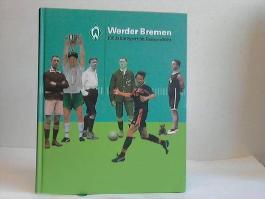 Werder Bremen 100 Jahre Sport Im Rampenlicht