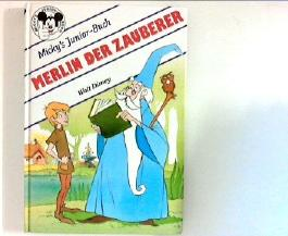 Micky's Junior-Buch: Merlin der Zauberer