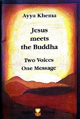 Jesus meets the Buddha. Two Voices - one Message. Reflections on the Buddha's Loving-Kindness-Discourse and its similarity to the Sermon on the Mount