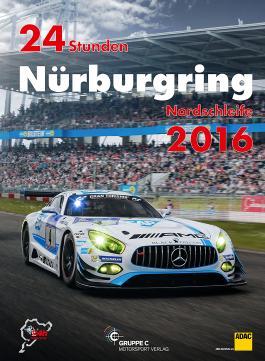 24h Rennen Nürburgring. Offizielles Jahrbuch zum 24 Stunden Rennen auf dem Nürburgring / 24 Stunden Nürburgring Nordschleife 2016
