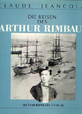 Die Reisen des Arthur Rimbaud