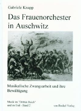 Das Frauenorchester in Auschwitz