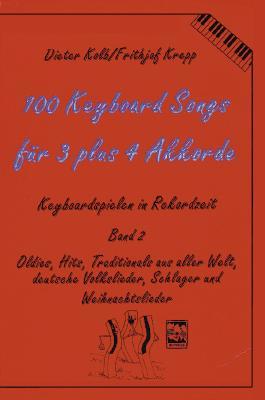 100 Keyboardsongs für 3 plus 4 Akkorde