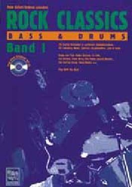 Rock Classics Bass und Drums. Die besten Rocksongs in spielbaren Originalversionen, Noten und Tabulatur. Spieltips, Equipmenttips, Licks und Tricks