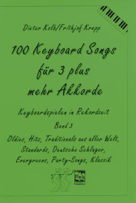 100 Keyboardsongs für 3 plus mehr Akkorde