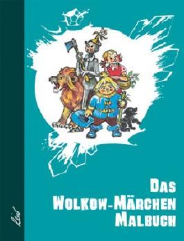 Das Wolkow-Märchen Malbuch