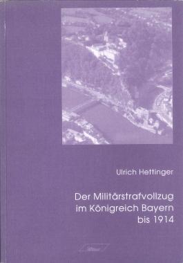 Der Militärstrafvollzug im Königreich Bayern bis 1914