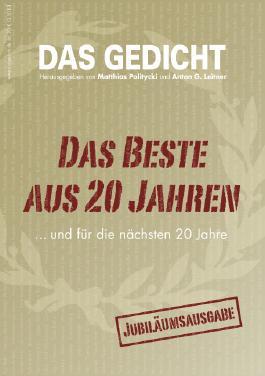 Das Gedicht. Zeitschrift /Jahrbuch für Lyrik, Essay und Kritik / Das Beste aus 20 Jahren… und für die nächsten 20 Jahre