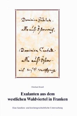 Exulanten aus dem westlichen Waldviertel in Franken (ca. 1627-1670)