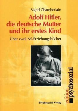 Hitler, die deutsche Mutter und ihr erstes Kind