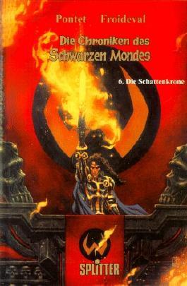 Die Chroniken des Schwarzen Mondes 06. Die Schattenkrone