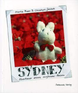 Sydney - Abenteuer eines arglosen Hasen