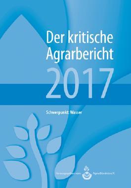 Landwirtschaft - Der kritische Agrarbericht. Daten, Berichte, Hintergründe,... / Landwirtschaft - Der kritische Agrarbericht 2016
