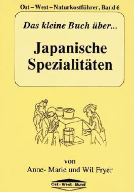 Das kleine Buch über Japanische Spezialitäten