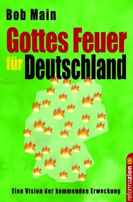 Gottes Feuer für Deutschland