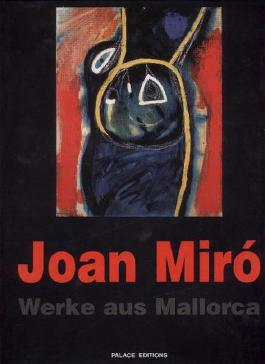Joan Miró. Werke aus Mallorca