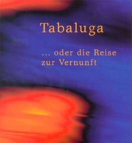 Tabaluga ... oder die Reise zur Vernunft