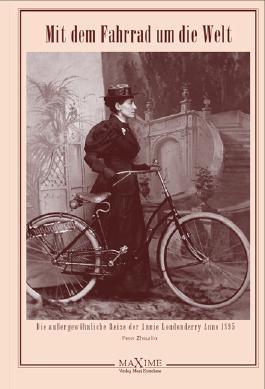 Mit dem Fahrrad um die Welt - Die außergewöhnliche Radreise der Annie Londonderry anno 1895