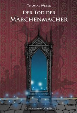 Der Tod der Märchenmacher