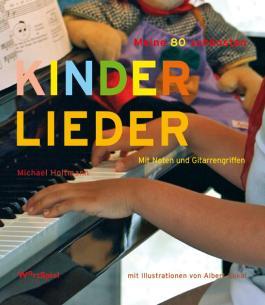 Meine 80 schönsten Kinderlieder: Mit Noten und Gitarrengriffen