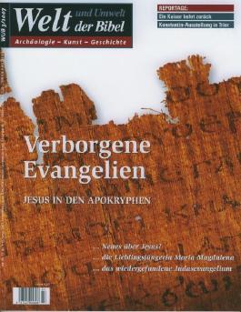 Welt und Umwelt der Bibel / Verborgene Evangelien