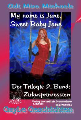 Janos Süß ist Sweet Baby Jane, 02, Zirkusprinzessin
