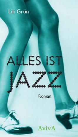 Alles ist Jazz. Roman