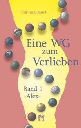 Eine WG zum Verlieben (Band 1: Alex)