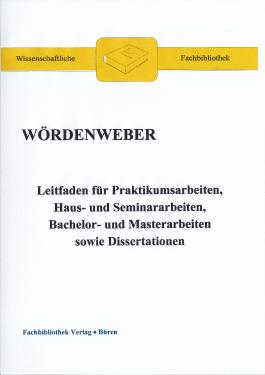 Leitfaden für Praktikumsarbeiten, Haus- und Seminararbeiten, Bachelor- und Masterarbeiten sowie Dissertationen