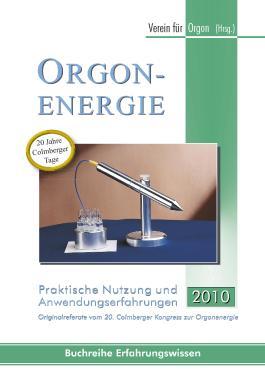 Orgonenergie - Praktische Nutzung und Anwendungserfahrungen 2016