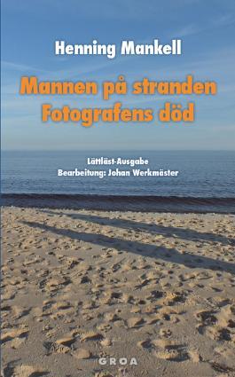Mannen på stranden. Fotografens död. Der Mann am Strand; Der Tod des Fotografen, schwedische Ausgabe