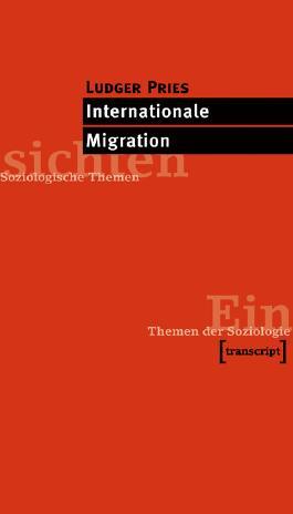Internationale Migration (Einsichten. Themen der Soziologie)