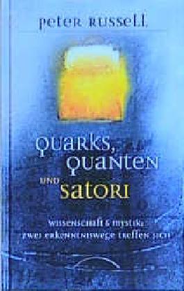 Quarks, Quanten und Satori