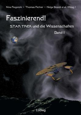 Faszinierend!. Star Trek und die Wissenschaften / Faszinierend! Star Trek und die Wissenschaften Band 1