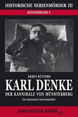 Karl Denke - Der Kannibale von Münsterberg