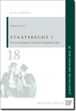 Juristische Grundkurse / Band 18 - Staatsrecht 1