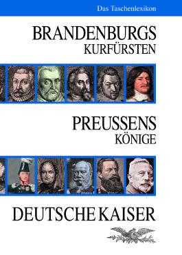 Brandenburgs Kurfürsten - Preussens Könige Deutsche Kaiser