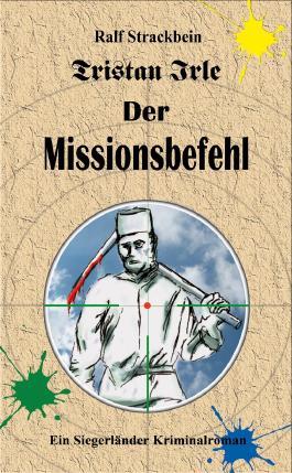 Tristan Irle - Der Missionsbefehl