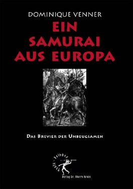 Ein Samurai aus Europa - Das Brevier der Unbeugsamen (Thule Polemos)