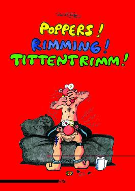 Poppers! Rimming! Tittentrimm!