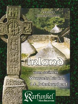 Irland - von seinen Wurzeln bis ins 15. Jahrhundert