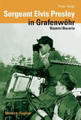 Sergeant Elvis Presley in Grafenwöhr Bayern/Bavaria