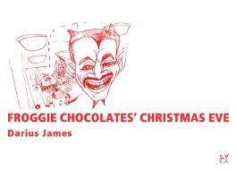 Froggie Chocolates´ Christmas Eve /Froggie Chocolates Weihnachtsabend