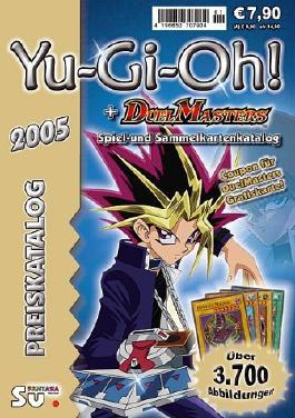 Yu-Gi-Oh! & Duel Masters Preiskatalog 2005: Katalog für Yu-Gi-Oh! & Duel Masters Sammel- und Spielkarten