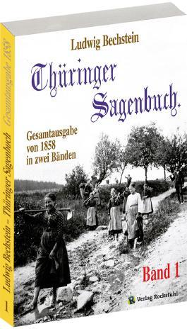 Thüringer Sagenbuch / Thüringer Sagenbuch - Band 1 (von 2)