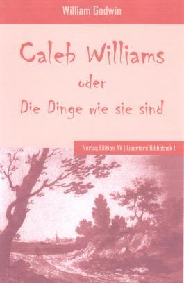 Caleb Williams oder Die Dinge wie sie sind