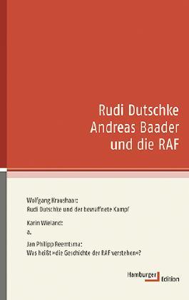 Rudi Dutschke Andreas Baader und die RAF