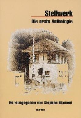 Stellwerk Die erste Anthologie