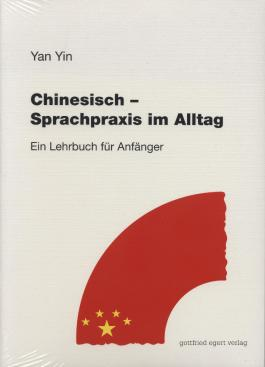 Chinesisch - Sprachpraxis im Alltag. Ein Lehrbuch für Anfänger